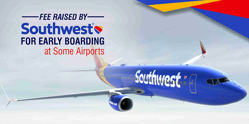 Fee Raised By Southwest Airlines For Early Boarding at Some Airports