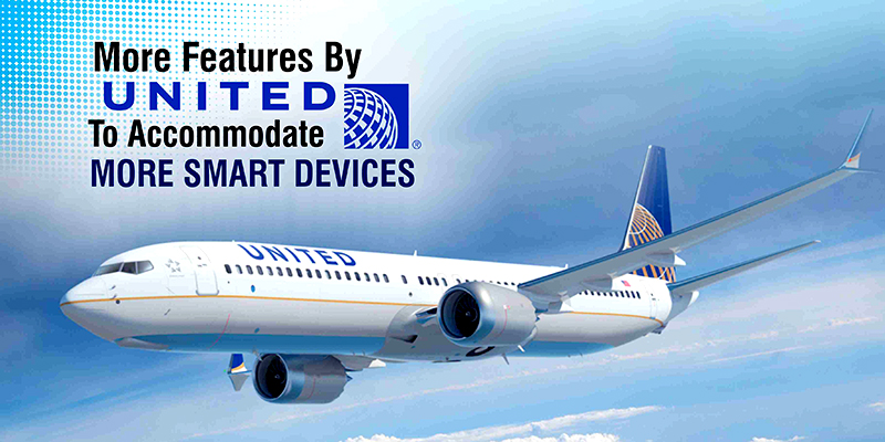 More Features By United Airlines To Accommodate More Smart Devices