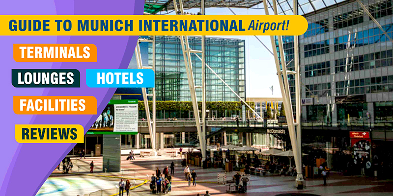 Guide To Munich International Airport- Terminals, Facilities And Reviews!