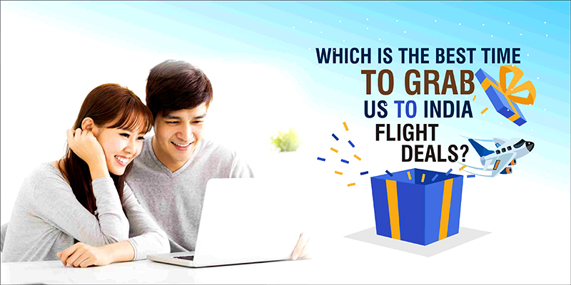 Which Is The Best Time To Grab US To India Flight Deals?