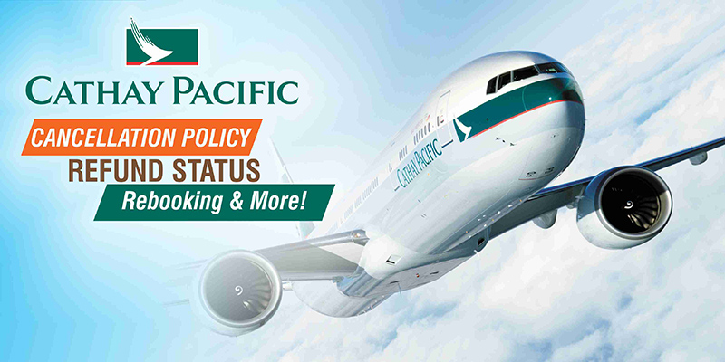 How 6 Airlines Accommodation Policies >> Cathay Pacific Cancellation Policy Refund Status Rebooking More