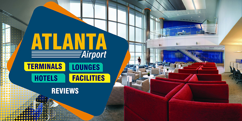 Know More About Atlanta Airport Hotels, Terminals & Lounges!