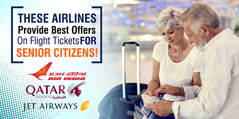 These Airlines Provide Best Offers On Flight Tickets For Senior Citizens!