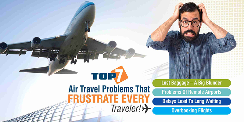 Top '7' Air Travel Problems That Frustrate Every Traveler!