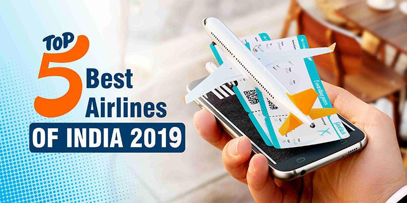 Top 5 Best Airlines Of India 2019