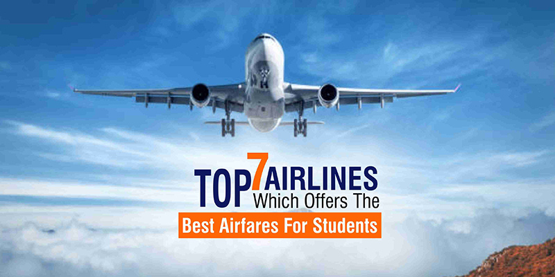 Top 7 Airlines Which Offers The Best Airfares For Students