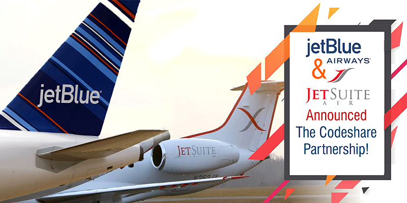 A Codeshare Partnership Between JetBlue & JetSuiteX