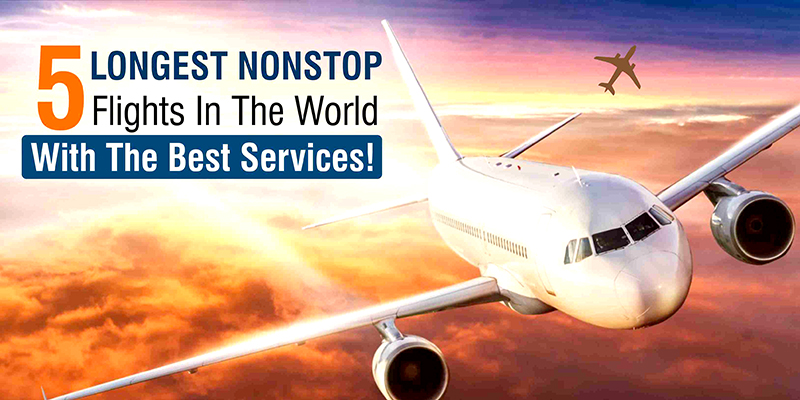 Spirit Airlines Cancellation >> 5' longest Nonstop Flights In The World With The Best Services! - MintFares