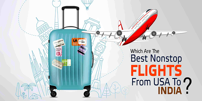 Best Nonstop Flights From USA To India?