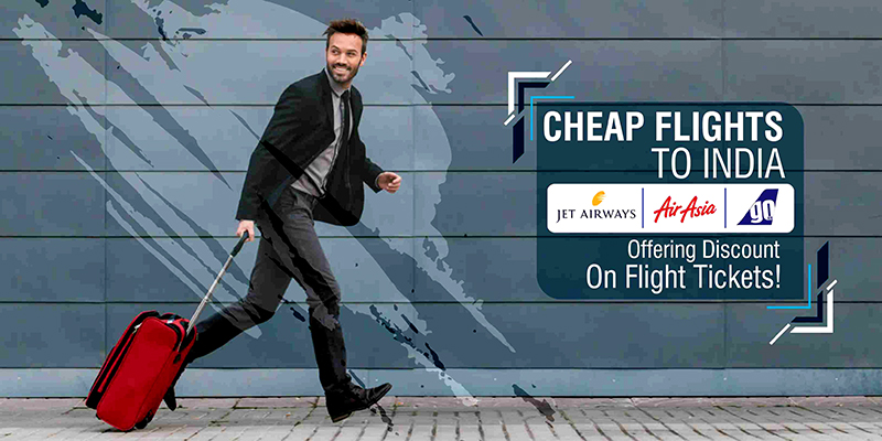 Cheap Flights To India (Jet Airways, AirAsia, GoAir) Offering Discount On Flight Tickets!