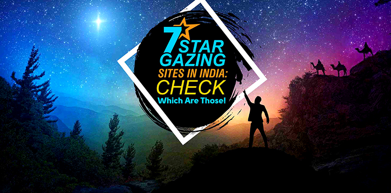 7 Stargazing Sites In India: Check Which Are Those!