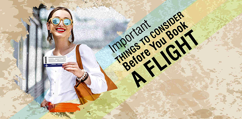 Important Things To Consider Before You Book A Flight