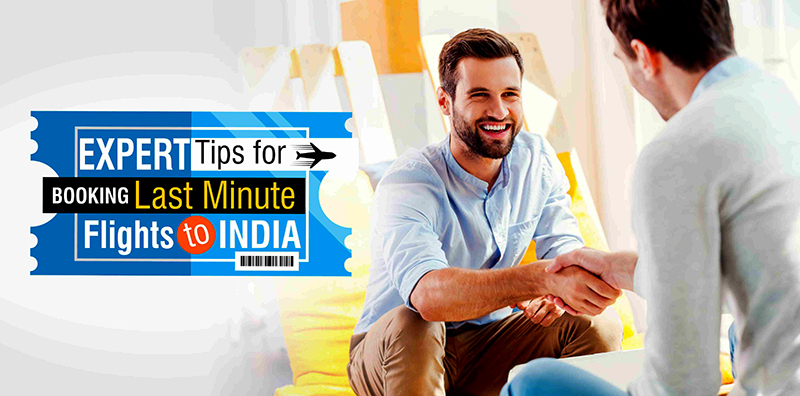 Expert Tips for Booking Last Minute Flights to India