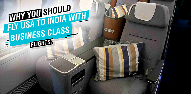 Why You Should Fly USA To India With Business Class Flights?