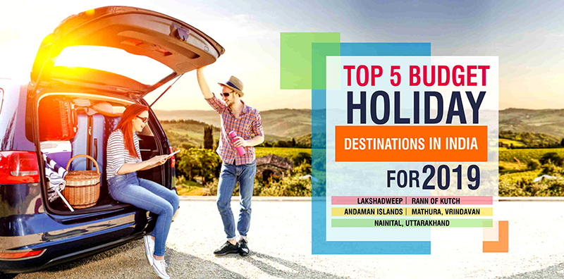 Top 5 Budget Holiday Destinations In India For 2019