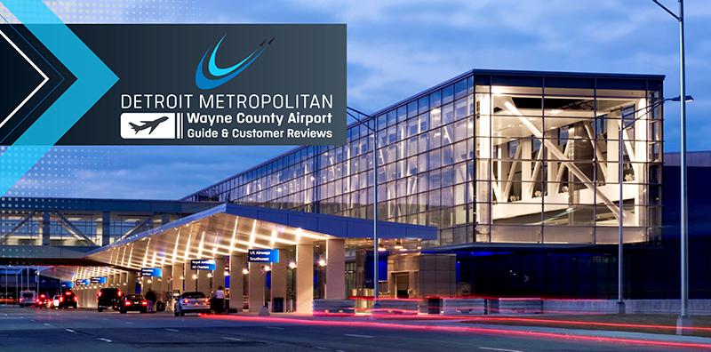 Detroit Metropolitan Wayne County Airport Guide and Customer Reviews