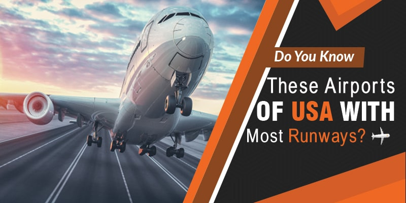 Do You Know these Airports of USA with Most Runways?