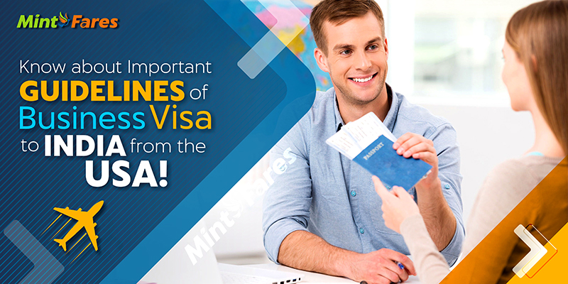 Know About Important Guidelines of Business Visa To India From The USA!